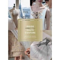 Inside Haute Couture (Hardcover)