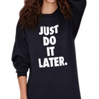 Just Do It Later Black Sweatshirt - OASAP.com