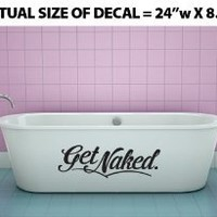 """Get Naked"" Wall Décor Sticker Vinyl Decal - Bathroom / Shower / Bath Tub (Black)"