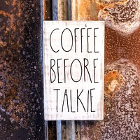 COFFEE BEFORE TALKIE, a Rustic Farmhouse Kitchen Sign