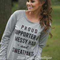 Proud Supporter Messy Hair & Sweatpants