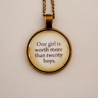 Peter Pan Neckalce. One Girl Is Worth More Than Twenty Boys. Quote Jewelry. 18 Inch Chain.