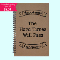 The Hard Times Will Pass Happiness Conquers - Journal, Book, Custom Journal, Sketchbook, Scrapbook, Extra-Heavyweight Covers