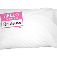 Brianna Hello My Name Is Pillowcase