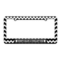 Keep Calm And Volley On Volleyball - License Plate Tag Frame - Black Chevrons Design