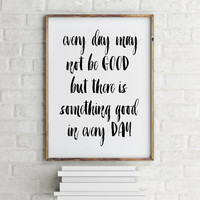 """printable wall decor """"every day may be good"""" Typography - INSTANT DOWNLOAD Motivational quote printable poster happy quote print typography"""