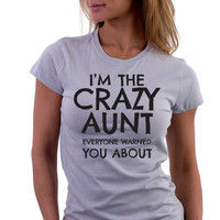 I'm The Crazy Aunt - Envy My Tee