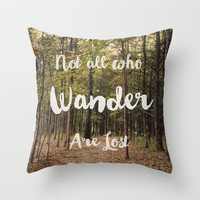 Art Throw Pillow Cover Not all who Wander are Lost typography Indoor Outdoor photography Forest green trees woodland woods brown nature