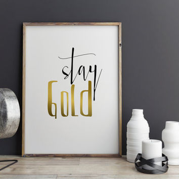 "Wall art ""Stay Gold"" Gold Words Gold Digital art Wall art Gold quote Typography art Typographic print Home decor Wall artwork Gold poster"