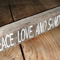 Peace, Love and Sandy Feet on reclaimed driftwood!