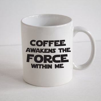 Star Wars The Force Awakens - Coffee Awakens the FORCE within Me