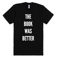 The Book Was Better-Unisex Black T-Shirt