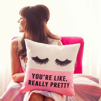 You're Like Really Pretty Decor Pillow