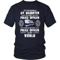 TO THE WORLD MY DAUGHTER IS JUST A POLICE OFFICER
