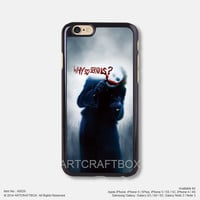 Why so serious The Dark Knight Free Shipping iPhone 6 6 Plus case iPhone 5s case iPhone 5C case iPhone 4 4S case Samsung galaxy Note 2 Note 3 Note 4 S3 S4 S5 case 026
