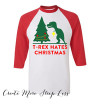 T Rex. T Rex Hates Christmas. T Rex Shirt. Funny-Christmas. Christmas Stocking. Christmas Gift. Christmas Clothing. Holiday Sweater.