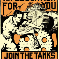 WWI Poster An Education For You Join The Tanks U.S. Army / / J.P. Wharton, 1st L