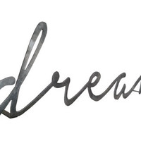 Dream Standing Steel Script Sign