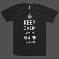 Keep Calm and let Blaine Handle it Personalized Name T-Shirt