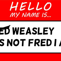 Hello My Name Is Fred Weasley T Shirt