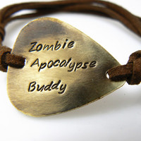 Zombie Apocalypse Buddy, Guitar Pick Bracelet, Walking Dead , Hand Stamped, Brass or Silver Aluminum
