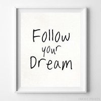 Follow Your Dream Typography Quote Home Decor Wall Art Poster Print UNFRAMED by Inkist Prints