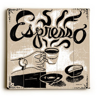 Espresso by Artist Peter Horjus Wood Sign