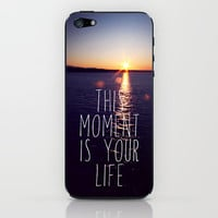 this moment is your life iPhone & iPod Skin by Sylvia Cook Photography | Society6