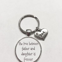 The Love Between Father And Daughter Is Forever Dad Keychain