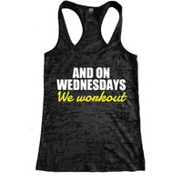 On Wednesdays we workout Burnout Racerback Tank - Workout tank Women's Exercise Motivation for the Gym