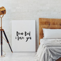 """Bedroom art Wall artwork Typographic print I love you quote,Gift idea """"Dear bed I love you"""" Funny Print Funny art Home decor Room poster"""