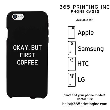 Okay But First Coffee White Funny Case Cute Graphic Design Cover