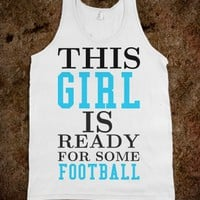 THIS GIRL IS READY FOR SOME FOOTBALL TANK TOP TEE T SHIRT