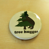 "Tree Hugger 2"" inch button for the Environment"