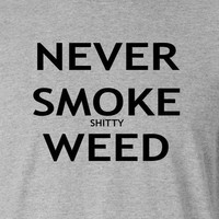 Never Smoke Weed T-shirt