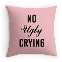 No Ugly Crying - Decor Pillow