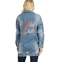 Wild Child Rose Gold Text Long Distressed Denim Jacket