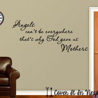 Angels can't be everywhere that's why God gave us Mothers - Wall Decal