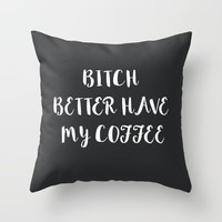 Coffee Throw Pillow by Quotes | Society6