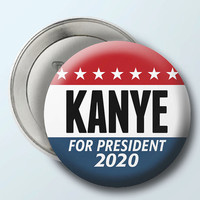 """Kanye West for President 2020 Button - 2.25"""" Circle - Funny parody yeezy yeezus"""