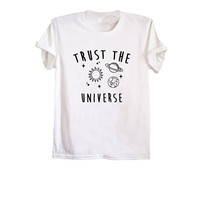 Trust the universe tee vibes shirt faith tshirts inspirational quote print spiritual t shirt cool gifts unisex graphic tee size XS S M L