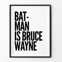 Batman Poster, typography art, wall decor, mottos, movie print, inspirational, motivational, funny quote, hero,comic