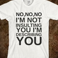 Not Insulting You Wht-Unisex White T-Shirt