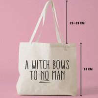 TBAG-518 - A Witch Bows To No Man - Witch - Feminist - Feminism - Printed Tote Bag Canvas - by HeartOnMyFingers