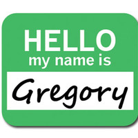 Gregory Hello My Name Is Mouse Pad