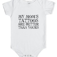My Mom's Tattoos Are Better Than Yours-Unisex White Baby Onesuit 00