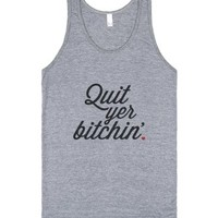 Quit Yer Bitchin Top-Unisex Athletic Grey Tank