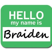 Braiden Hello My Name Is Mouse Pad