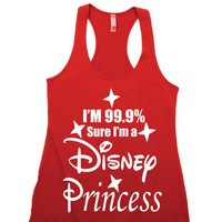 I'm 99.9% sure I'm a disney Princess, Disney shirt, Disney tank top, Disney family, Disney wedding