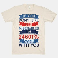 If You Don't Like Les Misérables I'm 24601% Done With You